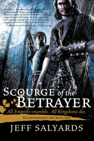 Scourge of the Betrayer (Bloodsounder's Arc Book One) by Jeff Salyards, 9781597804066