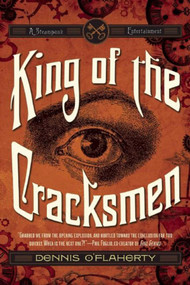 King of the Cracksmen (A Steampunk Entertainment) by Dennis O'Flaherty, 9781597805513