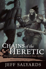 Chains of the Heretic (Bloodsounder's Arc Book Three) by Jeff Salyards, 9781597808132