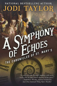 A Symphony of Echoes (The Chronicles of St. Mary's Book Two) by Jodi Taylor, 9781597808699