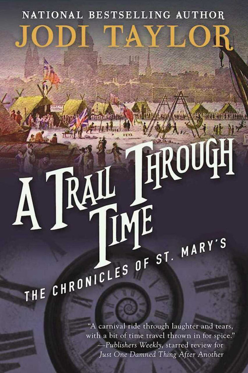 A Trail Through Time (The Chronicles of St. Mary's Book Four) by Jodi Taylor, 9781597808712