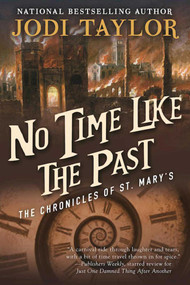 No Time Like the Past (The Chronicles of St. Mary's Book Five) by Jodi Taylor, 9781597808729