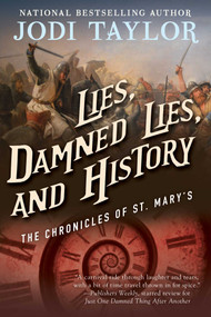 Lies, Damned Lies, and History (The Chronicles of St. Mary's Book Seven) by Jodi Taylor, 9781597808743