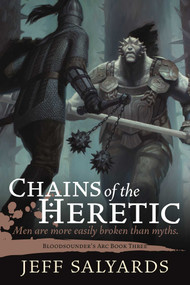 Chains of the Heretic (Bloodsounder's Arc Book Three) - 9781597808859 by Jeff Salyards, 9781597808859