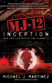 MJ-12: Inception (A MAJESTIC-12 Thriller) - 9781597808996 by Michael J. Martinez, 9781597808996