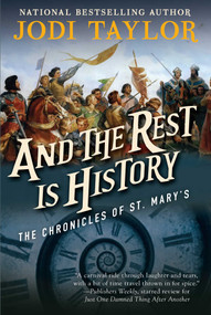 And the Rest Is History (The Chronicles of St. Mary's Book Eight) by Jodi Taylor, 9781597809061