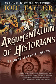 An Argumentation of Historians (The Chronicles of St. Mary's Book Nine) by Jodi Taylor, 9781597809344