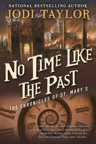 No Time Like the Past (The Chronicles of St. Mary's Book Five) - 9781597809481 by Jodi Taylor, 9781597809481