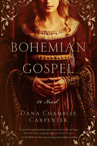 Bohemian Gospel by Dana Chamblee Carpenter, 9781605989013