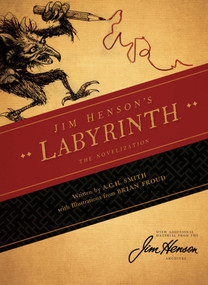 Jim Henson's Labyrinth: The Novelization - 9781608864164 by Jim Henson, Brian Froud, A.C.H. Smith, 9781608864164