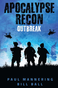 Apocalypse Recon (Outbreak) by Paul Mannering, Bill Ball, 9781618686442