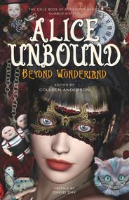 Alice Unbound (Beyond Wonderland) by Colleen Anderson, David Day, 9781550967661