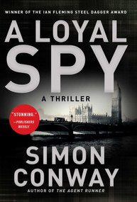 A Loyal Spy (A Thriller) by Simon Conway, 9781628728231
