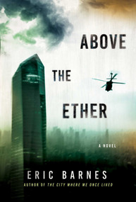 Above the Ether (A Novel) by Eric Barnes, 9781628729986