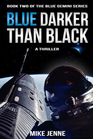 Blue Darker Than Black (A Thriller) by Mike Jenne, 9781631580666
