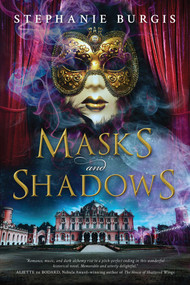 Masks and Shadows by Stephanie Burgis, 9781633881327