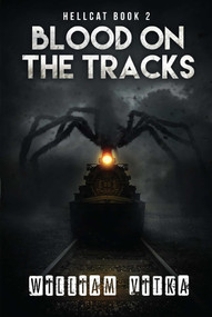 Blood on the Tracks by William Vitka, 9781682612217