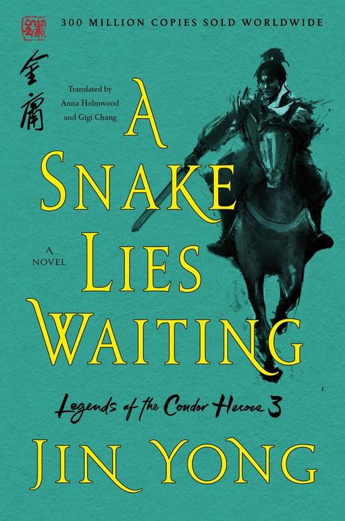 A Snake Lies Waiting (The Definitive Edition) by Jin Yong, Anna Holmwood, Gigi Chang, 9781250250124