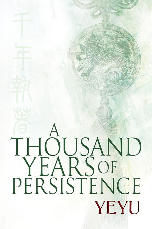 A Thousand Years of Persistence by Yeyu, 9781634761697