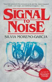 Signal to Noise - 9781781082997 by Silvia Moreno-Garcia, 9781781082997