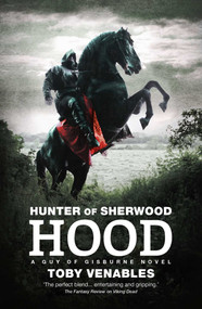 Hunter of Sherwood: Hood by Toby Venables, 9781781085172