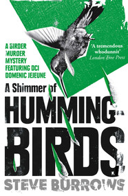 A Shimmer of Hummingbirds (A Birder Murder Mystery) by Steve Burrows, 9781786072337