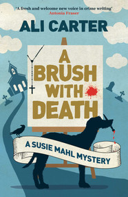 A Brush with Death (A Susie Mahl Mystery) by Ali Carter, 9781786072764