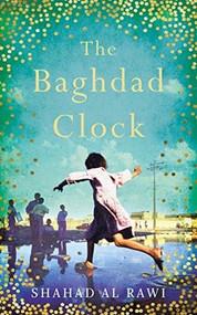 The Baghdad Clock (Winner of the Edinburgh First Book Award) - 9781786074867 by Shahad Al Rawi, Luke Leafgren, 9781786074867