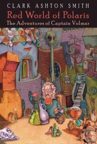Red World of Polaris by Clark Ashton Smith, 9781892389473