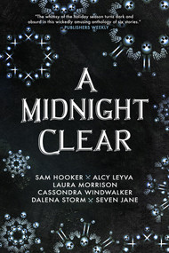 A Midnight Clear by Sam Hooker, Alcy Leyva, Laura Morrison, Lindy Ryan, Cassondra Windwalker, Dalena Storm, Seven Jane, 9781733599443
