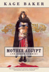 Mother Aegypt and Other Stories - 9781892389756 by Kage Baker, 9781892389756