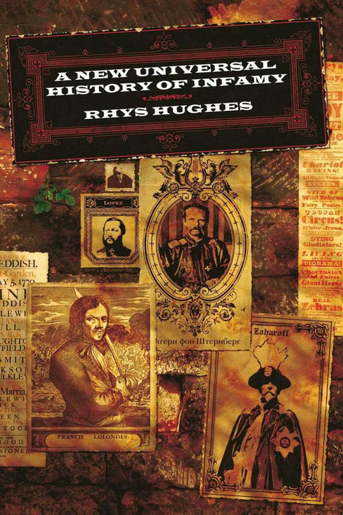 A New Universal History of Infamy by Rhys Hughes, 9781892389831
