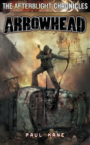 AFTERBLIGHT CHRONICLES: ARROWHEAD by Paul Kane, 9781905437764
