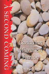 A Second Coming (Canadian Migration Fiction) by Michael Mirolla, Don Mulcahy, 9781771831208