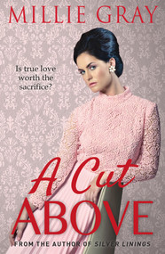 A Cut Above by Millie Gray, 9781785301520