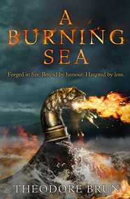 A Burning Sea - 9781786496164 by Theodore Brun, 9781786496164