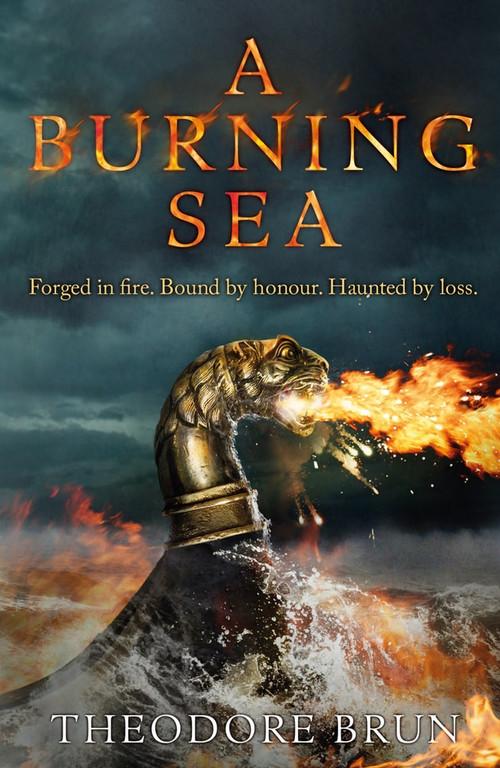 A Burning Sea - 9781786496164 by Theodore Brun, 9781786496164