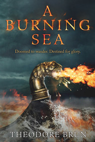 A Burning Sea - 9781786496171 by Theodore Brun, 9781786496171