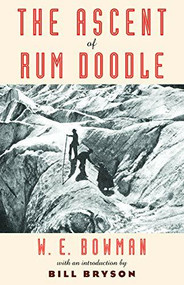 The Ascent of Rum Doodle by W. E. Bowman, Bill Bryson, 9781567926309