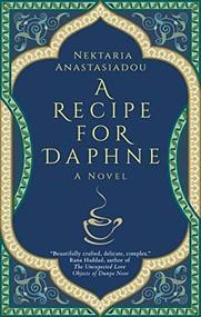 A Recipe for Daphne (A Novel) by Nektaria Anastasiadou, 9789774169793