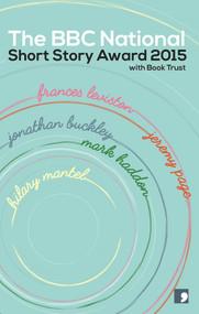BBC National Short Story Award 2015 by Allan Little, 9781905583799