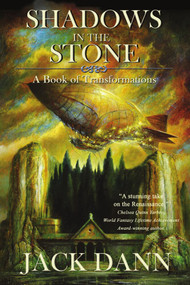 Shadows in the Stone (A Book of Transformations) by Jack Dann, 9781925956252