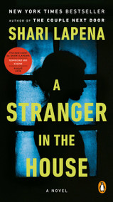 A Stranger in the House (A Novel) by Shari Lapena, 9780525506331
