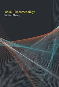 Visual Phenomenology by Michael Madary, 9780262035453