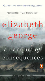 A Banquet of Consequences (A Lynley Novel) by Elizabeth George, 9780143136484