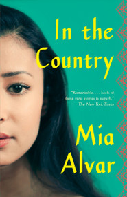 In the Country (Stories) by Mia Alvar, 9780804171496