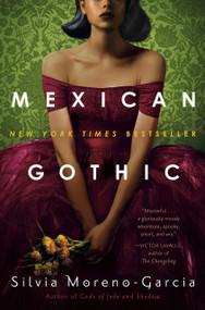 Mexican Gothic by Silvia Moreno-Garcia, 9780525620785