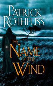 The Name of the Wind by Patrick Rothfuss, 9780756404741