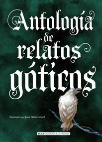 Antología de relatos góticos by Edgar Allan Poe, Henry James, Mary Shelley, 9788417430511