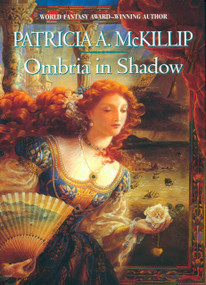 Ombria in Shadow by Patricia A. McKillip, 9780441010165